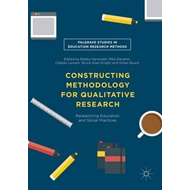 Constructing Methodology for Qualitative Research (BOK)