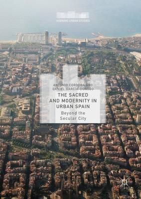 Sacred and Modernity in Urban Spain (BOK)