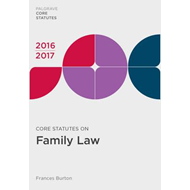 Core Statutes on Family Law 2016-17 (BOK)