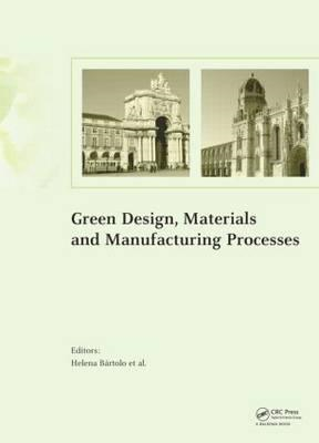 Green Design, Materials and Manufacturing Processes (BOK)