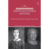 Routledge Introduction to American Women Writers (BOK)
