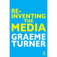 Re-Inventing the Media (BOK)