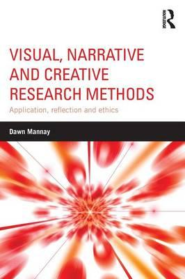 Visual, Narrative and Creative Research Methods (BOK)