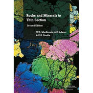 Rocks and Minerals in Thin Section, Second Edition (BOK)