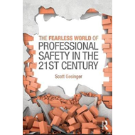 Fearless World of Professional Safety in the 21st Century (BOK)