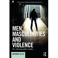 Men, Masculinities and Violence (BOK)
