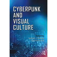 Cyberpunk and Visual Culture (BOK)