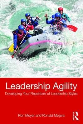 Leadership Agility - Developing Your Repertoire of Leadership Styles (BOK)