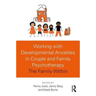 Working with Developmental Anxieties in Couple and Family Ps (BOK)
