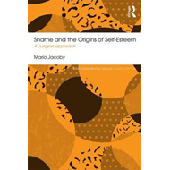 Shame and the Origins of Self-Esteem (BOK)