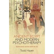 Ancient Egypt and Modern Psychotherapy (BOK)