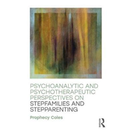 Psychoanalytic and Psychotherapeutic Perspectives on Stepfam (BOK)