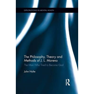 Philosophy, Theory and Methods of J. L. Moreno (BOK)