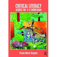 Critical Literacy Across the  K-6 Curriculum (BOK)
