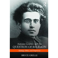 Antonio Gramsci and the Question of Religion (BOK)
