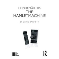 Heiner Muller's The Hamletmachine (BOK)