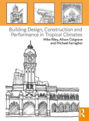 Building Design, Construction and Performance in Tropical Cl (BOK)