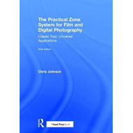 Practical Zone System for Film and Digital Photography (BOK)