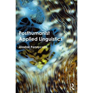 Posthumanist Applied Linguistics (BOK)