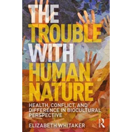 Trouble with Human Nature (BOK)