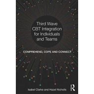 Third Wave CBT Integration for Individuals and Teams (BOK)