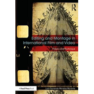 Editing and Montage in International Film and Video (BOK)