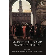 Market Ethics and Practices, c.1300-1850 (BOK)