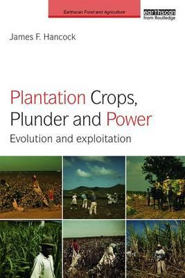 Plantation Crops, Plunder and Power (BOK)