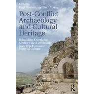 Post-Conflict Archaeology and Cultural Heritage (BOK)