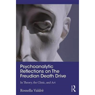 Psychoanalytic Reflections on The Freudian Death Drive (BOK)