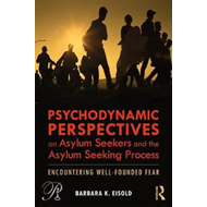 Psychodynamic Perspectives on Asylum Seekers and the Asylum- (BOK)