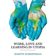 Work, Love, and Learning in Utopia (BOK)