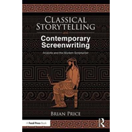 Classical Storytelling and Contemporary Screenwriting (BOK)