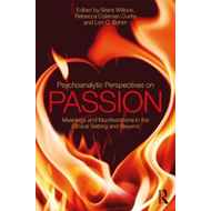 Psychoanalytic Perspectives on Passion (BOK)