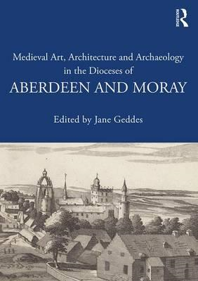 Medieval Art, Architecture and Archaeology in the Dioceses o (BOK)