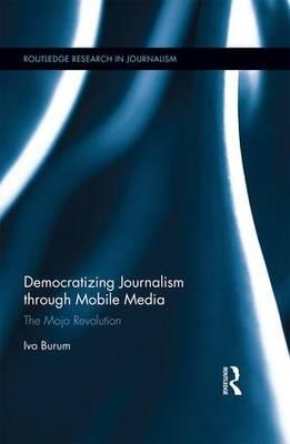 Democratizing Journalism through Mobile Media (BOK)