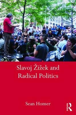 Slavoj Zizek and Radical Politics (BOK)