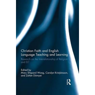 Christian Faith and English Language Teaching and Learning (BOK)