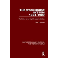 Workhouse System 1834-1929 (BOK)
