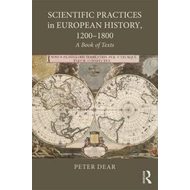 Scientific Practices in European History, 1200-1800 (BOK)