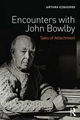 Encounters with John Bowlby (BOK)