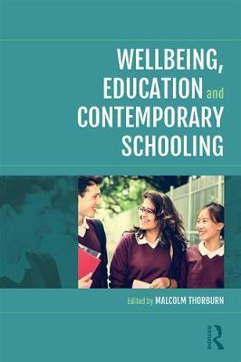Wellbeing, Education and Contemporary Schooling (BOK)