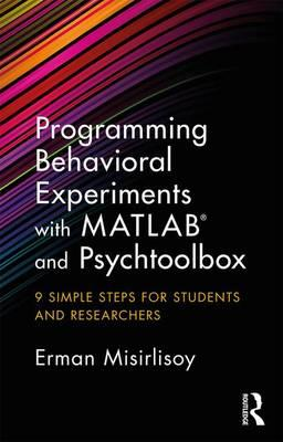 Programming Behavioral Experiments with MATLABand PsychToolb (BOK)