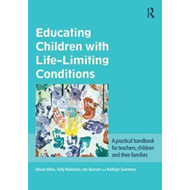 Educating Children with Life-Limiting Conditions (BOK)