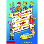Using Characters and Themes to Inspire Early Learning (BOK)