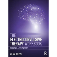 Electroconvulsive Therapy Workbook (BOK)