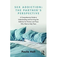 Sex Addiction: The Partner's Perspective (BOK)
