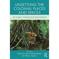 Unsettling The Colonial Places & Spaces (BOK)