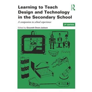 Learning to Teach Design and Technology in the Secondary Sch (BOK)
