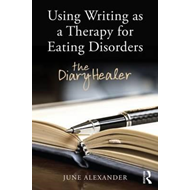 Using Writing as a Therapy for Eating Disorders (BOK)
